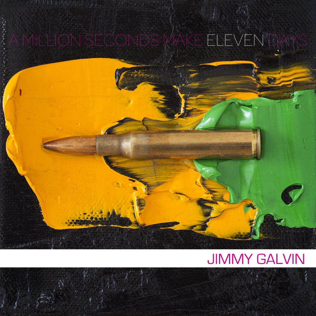 Jimmy Galvin - A million seconds make eleven days